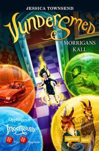 Vundersmed; Morrigans kall - Jessica Townsend | Inprintwriters.org