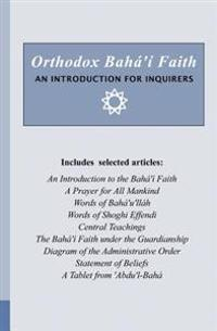 Orthodox Baha'i Faith - An Introduction for Inquirers