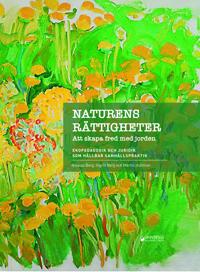 Naturens rättigheter : När lagen ger fred med jorden