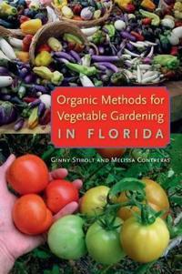 Organic Methods for Vegetable Gardening in Florida