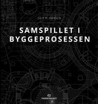 Samspillet i byggeprosessen - Geir K. Hansen | Inprintwriters.org
