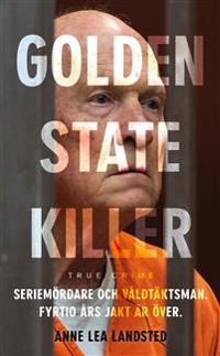 Golden state killer : mannen som hatade kvinnor - Anne Lea Landsted pdf epub