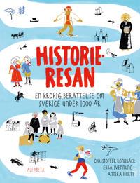 Historieresan - En krokig berättelse om Sverige under 1000 år