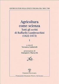 Agricoltura Come Scienza: Tutti Gli Scritti Di Raffaello Lambruschini (1822-1873). I