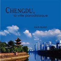 Chengdu, La Ville Paradisiaque