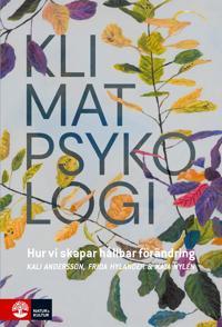 Omslaget av Klimatpsykologi: Hur vi skapar hållbar förändring av Frida Hylander, Kali Andersson, Kata Nylén