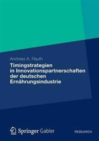 Timingstrategien in Innovationspartnerschaften Der Deutschen Ernahrungsindustrie