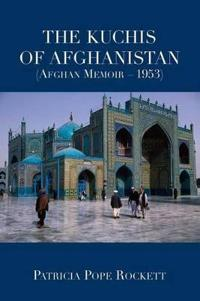 The Kuchis of Afghanistan (Afghan Memoir - 1953)