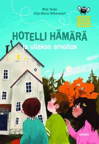 Hotelli Hämärä ja ullakon arvoitus (Kirjakärpänen)