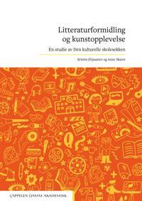 Litteraturformidling og kunstopplevelse - Anne Skaret, Kristin Ørjasæter pdf epub