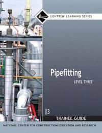 Pipefitting Level 3 Trainee Guide