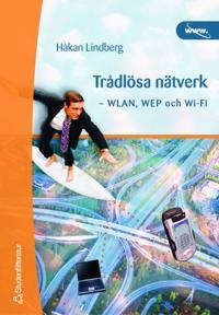 Trådlösa nätverk - WLAN, WEP och Wi-Fi