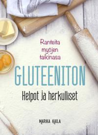 Gluteeniton - Helpot ja herkulliset
