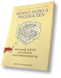 Modulindela produkter -- halverade ledtider och offensiv marknadsorientering