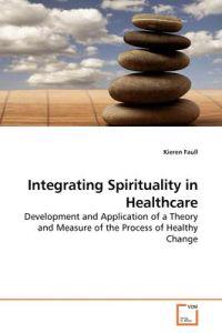 Integrating Spirituality in Healthcare