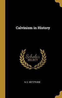 Calvinism in History