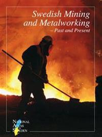 Swedish Mining and Metalworking - Past and Present