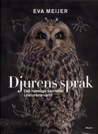 Djurens språk : Det hemliga samtalet i naturens värld