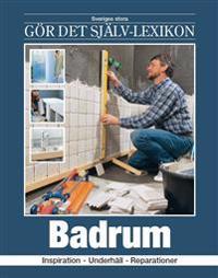 Badrum : inspiration, underhåll, reparationer