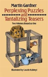 Perplexing Puzzles and Tantalizing Teasers - Martin Gardner - böcker (9780486256375)     Bokhandel