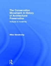 The Conservation Movement a History of Architectural Preservation