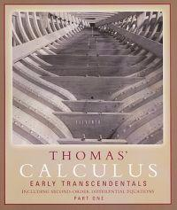 Thomas' Calculus Early Transcendentals, Part One: Including Second-Order Differential Equations