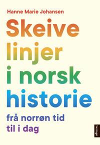 Skeive linjer i norsk historie - Hanne Marie Johansen   Inprintwriters.org