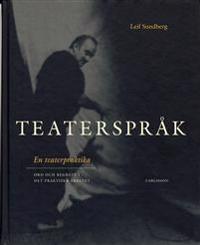 Teaterspråk : en teaterpraktika : ord och begrepp i det praktiska arbetet - Leif Sundberg pdf epub