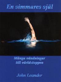 En simmares själ : många vändningar till världstoppen