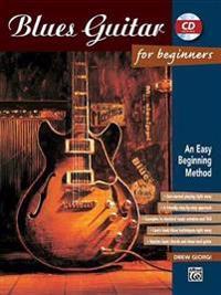 Blues Guitar for Beginners: An Easy Beginning Method, Book & Enhanced CD