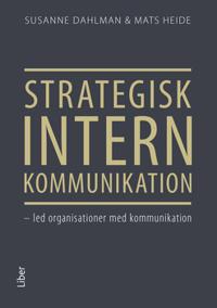 Strategisk intern kommunikation : led organisationer med kommunikation - Susanne Dahlman, Mats Heide | Laserbodysculptingpittsburgh.com