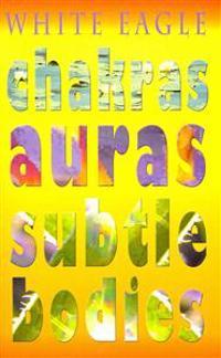Chakras Auras Subtle Bodies