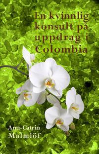 En kvinnlig konsult på uppdrag i Colombia