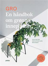 Gro; en håndbok om grønne inneplanter
