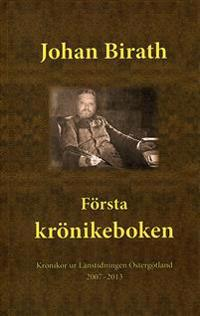 Första krönikeboken : krönikor ur länstidningen Östergötland 2007-2013