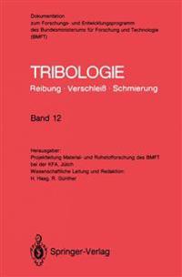 Tribologie: Reibung * Verschleiss * Schmierung