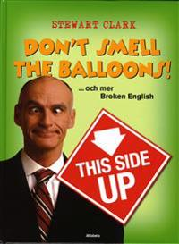 Don't smell the balloons! ...och mer Broken English