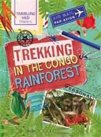 Travelling wild: trekking in the congo rainforest
