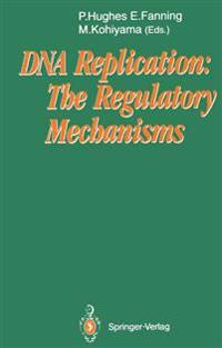DNA Replication: The Regulatory Mechanisms
