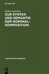 Zur Syntax Und Semantik Der Nominalkomposition