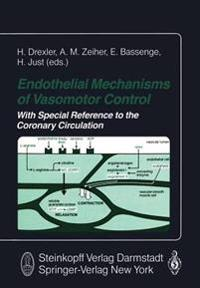 Endothelial Mechanisms of Vasomotor Control