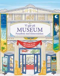 Vi går på museum : pysselbok med klistermärken