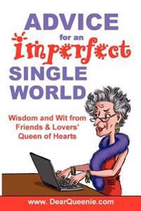 Advice for an Imperfect Single World: Wisdom and Wit from Friends & Lovers' Queen of Hearts