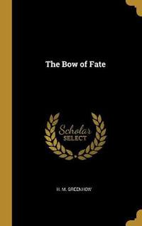 The Bow of Fate
