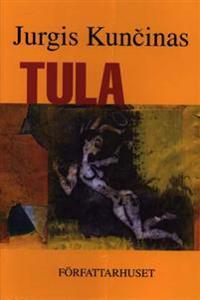 Tula - Jurgis Kuncinas pdf epub
