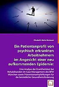Ein Patientenprofil von psychisch erkrankten Arbeitnehmern im Angesicht einer neu aufkommenden Epidemie: