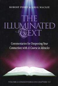 The Illuminated Text Vol 2: Commentaries for Deepening Your Connection with a Course in Miracles