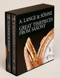 A. Lange & Sohne - Great Timepieces from Saxony