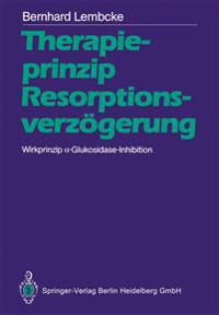 Therapieprinzip Resorptionsverzogerung. Wirkprinzip -Glukosidase-Inhibition