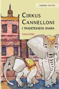 Cirkus Cannelloni I Traditionens Snara